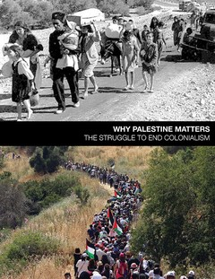 Cover of Why Palestine Maters shows archival photo of refugees carrying their belongings  on top and contemporary photo of Palestinians marching to return on bottom