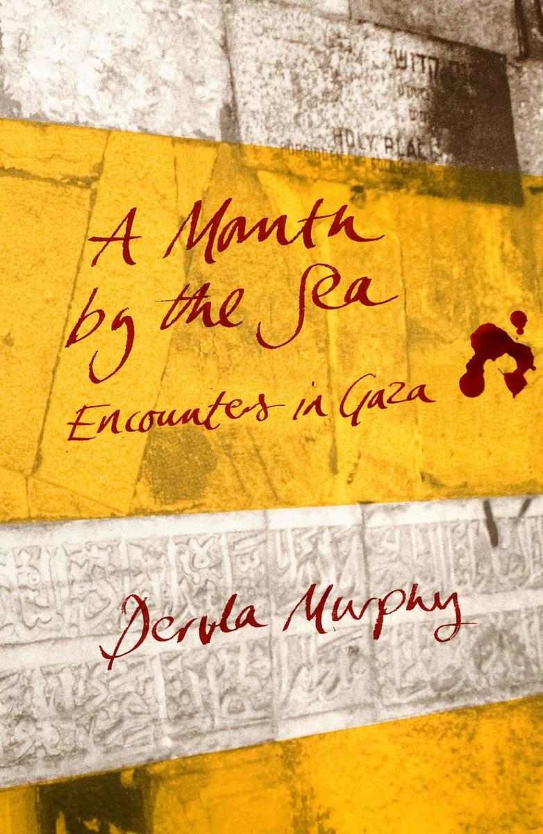 Dervla Murphy: A Month by the Sea