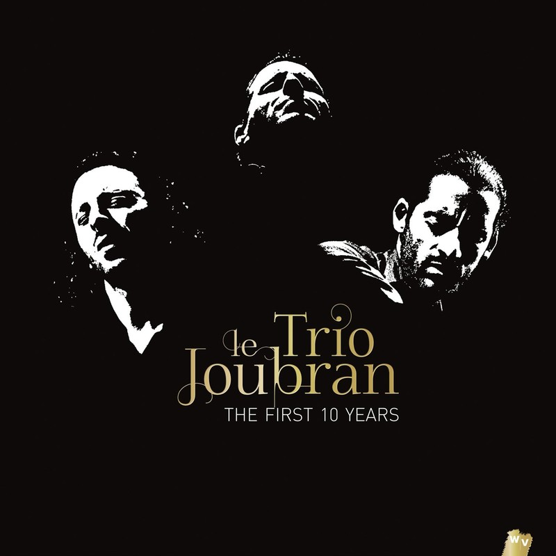Le Trio Joubran: The First Ten Years