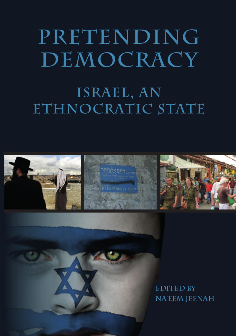 roads to ending i apartheid envisioned in new book the pretending democracy an ethnocratic state is a collection of essays by i palestinian and south african intellectuals dissecting the nature