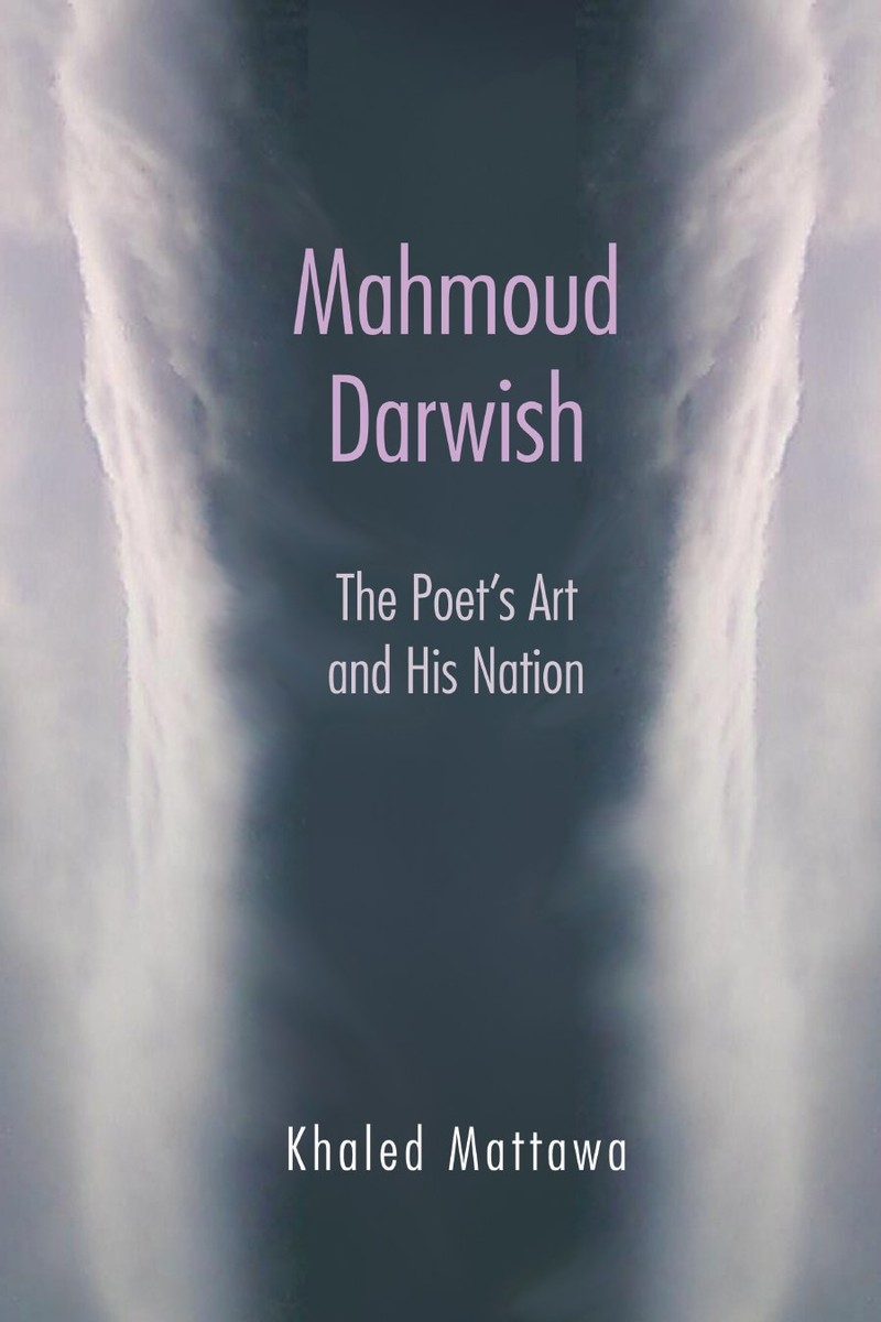 Cover of Mahmoud Darwish The Poet's Art and His Nation