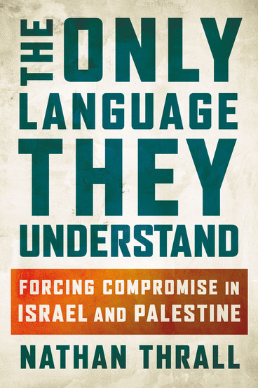 Cover of The Only Language They Understand book